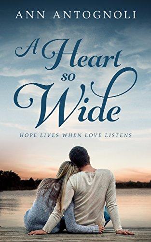 A heart so wide hope lives when love listens kindle edition by a heart so wide hope lives when love listens by antognoli ann fandeluxe Images