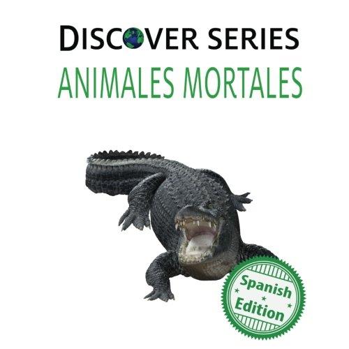 Read Online Animales Mortales: (Deadly Animals) (Xist Kids Spanish Books) pdf epub