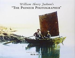 William Henry Jackson's 'The Pioneer Photographer'