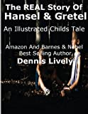 The REAL Story of Hansel and Gretel, Dennis Lively, 1482798255