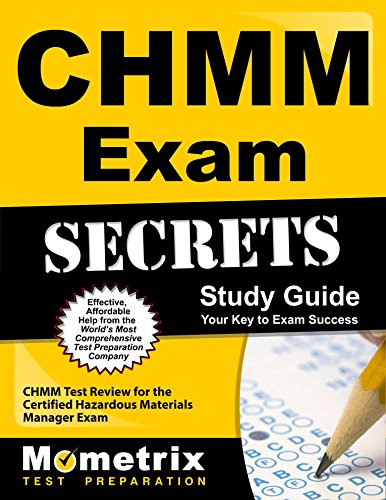 CHMM Exam Secrets Study Guide: CHMM Test Review for the Certified Hazardous Materials Manager Exam