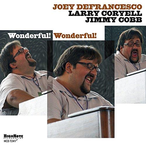 Wonderful! Wonderful! (Joey De Francesco)