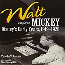 Walt Before Mickey: Disney's Early Years, 1919-1928 Audiobook by Timothy S. Susanin Narrated by Al Kessel