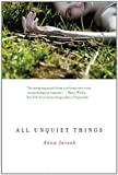 All Unquiet Things, Anna Jarzab, 0375855289