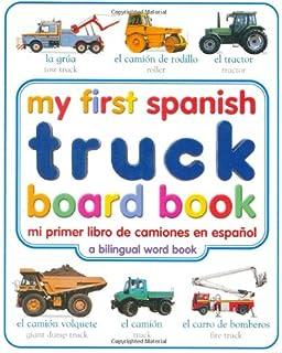 My First Spanish Truck Board Book/Mi Primer Libro de Camiones en Espanol (My