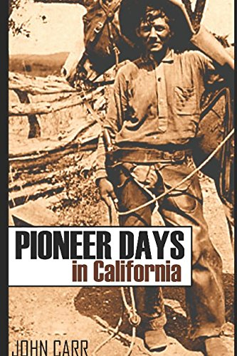 Pioneer Days in California: (Abridged, Annotated)