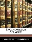 Baccalaureate Sermons, Melancthon Woolsey Stryker, 1145483836