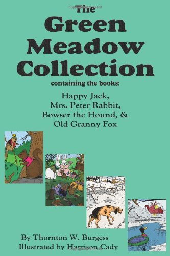 The Green Meadow Collection: Happy Jack, Mrs. Peter Rabbit, Bowser the Hound, & Old Granny Fox