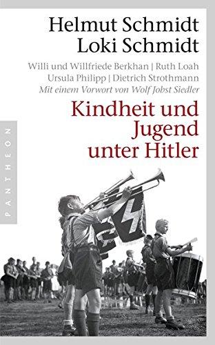 Kindheit und Jugend unter Hitler Broschiert – 22. Oktober 2012 Helmut Schmidt Loki Schmidt Pantheon Verlag 3570551830