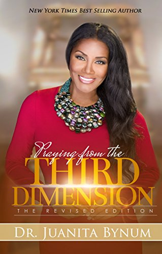 Praying from the third dimension revised edition kindle edition by praying from the third dimension revised edition by bynum dr juanita fandeluxe Gallery