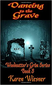 Book Dancing to the Grave, Book 3 of the Woodcutter's Grim Series