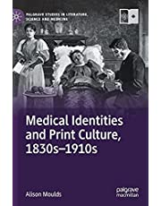 Medical Identities and Print Culture, 1830s-1910s