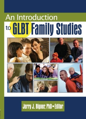 Introduction to GLBT Family Studies (Haworth Series in GLBT Family Studies)