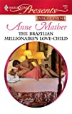 The Brazilian Millionaire's Love-Child, Anne Mather, 0373236735