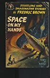 Space on My Hands, Fredric Brown, 0553134000