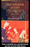 The Fourth Estate: A History of Women in the Middle Ages, Shulamith Shahar, 0415308518