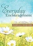 Everyday Encouragement, Pamela L. McQuade, 1620297590