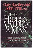 The Hidden Value of a Man, Gary Smalley and John T. Trent, 1561791229