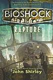 bioshock rapture by shirley john july 19 2011 paperback