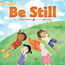 Be Still (Sit for a Bit)
