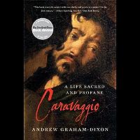 Caravaggio: A Life Sacred and Profane book cover