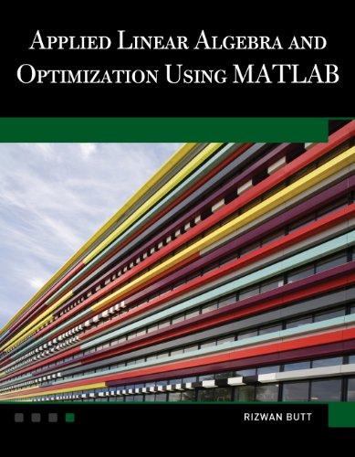 Applied Linear Algebra and Optimization Using MATLAB