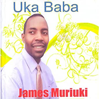Riu Uka Baba by James Muriuki on Amazon Music - Amazon com