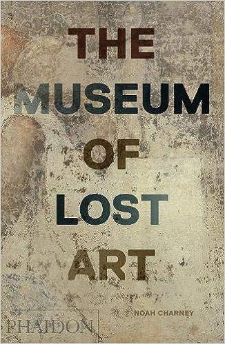 The Museum Of Lost Art por Noah Charney epub