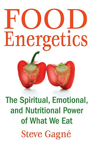 Food Energetics: The Spiritual, Emotional, and Nutritional Power of What We Eat (Energetics Of Food compare prices)
