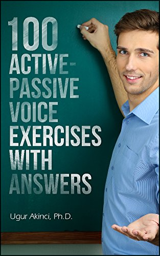100 Active Voice and Passive Voice Exercises with Answers