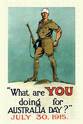 UpCrafts Studio Design WW1 Australia Day Propaganda Poster - What are You Doing for Australia Day? - WWI Anzac Day July 30 1915 Year Reproduction Prints (11.7 x 16.5)