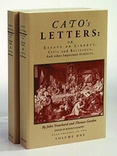 Cato's Letters or Essays on Liberty, Civil and Religious, and Other Important Subjects : Four Volumes in Two from Brand: Liberty Fund