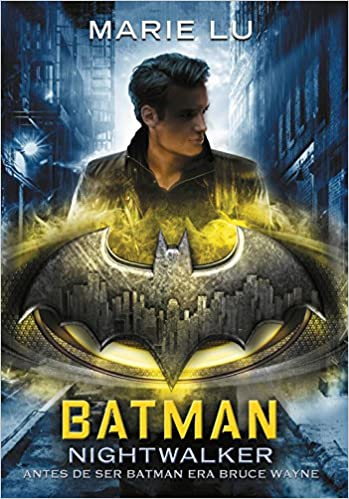 Book cover: Batman: Nightwalker by Marie Lu