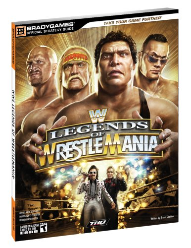 WWE Legends of WrestleMania Official Strategy Guide (Official Strategy Guides (Bradygames))
