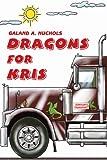Dragons for Kris, Galand Nuchols, 0595349781