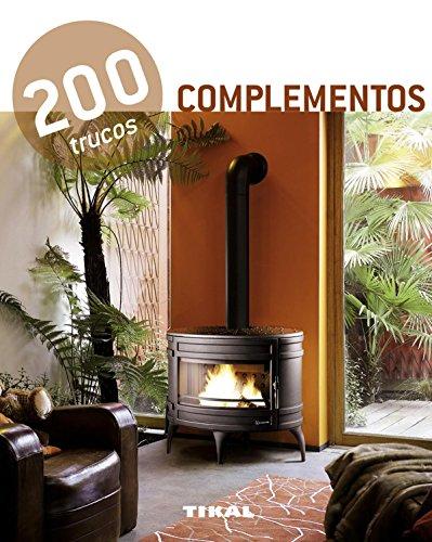 Descargar Libro 200 Trucos En Decoración Complementos Equipo Tikal