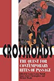 Crossroads: The Quest for Contemporary Rites of Passage