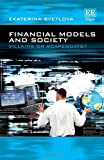 "Ekaterina Svetlova, ""Financial Models and Society: Villains or Scapegoats"" (Elgar, 2018)"