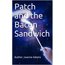 Patch and the Bacon Sandwich (English Edition)