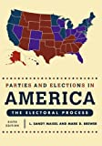 Parties and Elections in America: The Electoral Process 6th Edition