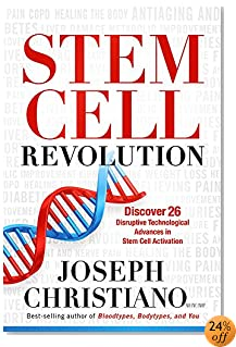 Stem Cell Revolution: Discover 26 Disruptive Technological Advances to Stem Cell Activation