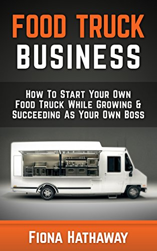 Amazoncom Food Truck Business How To Start Your Own Food Truck