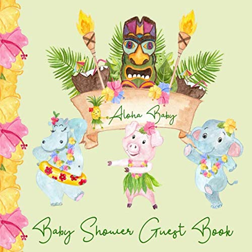 Baby Shower Guest Book Aloha Baby: Luau Hawaii Safari Jungle Animals Hawaiian Theme, Welcome Baby Sign in Guestbook Memory Keepsake with predictions, ... parents, wishes, gift log, address & photo -