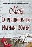 img - for Mar a. La perdici n de Nathan Bowen: Precuela de Cuando consigas... hablarme (Spanish Edition) book / textbook / text book