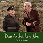 Dear Arthur, Love John | Roy Smiles