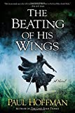 The Beating of His Wings (Left Hand of God) by Paul Hoffman (2014-12-02)