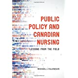 Public Policy and Canadian Nursing: Lessons from the Field