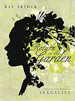 Return to the Garden: Embracing God's Design for Sexuality