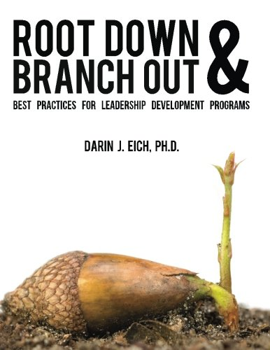 Root Down and Branch Out: Best Practices for Leadership Development Programs (Best Leadership Development Programs)