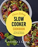 Product review for Clean Eating Slow Cooker Cookbook: 50 Easy & Delicious Clean Eating Slow Cooker Recipes